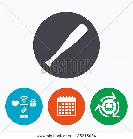 Baseball bat sign icon. Sport hit equipment symbol. Mobile payments, calendar and wifi icons. Bus shuttle.