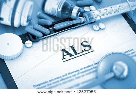 ALS, Medical Concept with Pills, Injections and Syringe. ALS - Medical Report with Composition of Medicaments. Toned Image. ALS - Printed Diagnosis with Blurred Text. 3D Render.