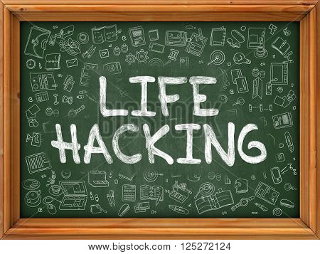Life Hacking Concept. Line Style Illustration. Life Hacking Handwritten on Green Chalkboard with Doodle Icons Around. Doodle Design Style of  Life Hacking.