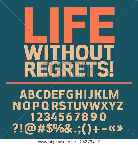 Motivational card with text Life without regrets! Vector set of letters, numbers and symbols