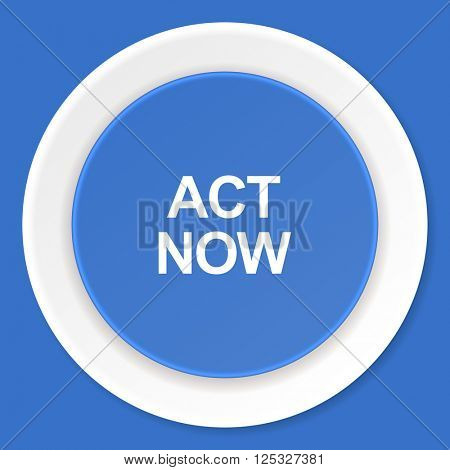 act now blue flat design modern web icon