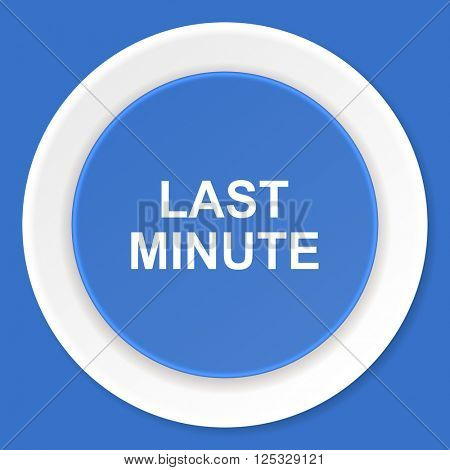 last minute blue flat design modern web icon
