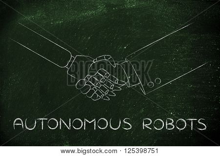 autonomous robot: man and robot shaking hands concept of innovation to help with various tasks