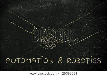 Man And Robot Shaking Hands, Automation & Robotics