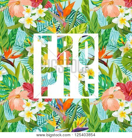 Tropical Flowers and Leaves. Vector Background. Graphic Background. Tropical Banner.