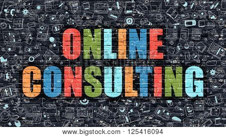 Online Consulting. Multicolor Inscription on Dark Brick Wall with Doodle Icons. Online Consulting Concept in Modern Style. Doodle Design Icons. Online Consulting on Dark Brickwall Background.