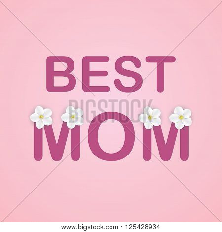 Best Mom. Caption best mommy flowered apple. Postcard Happy Mother's Day. Vector.