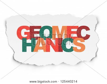 Science concept: Geomechanics on Torn Paper background