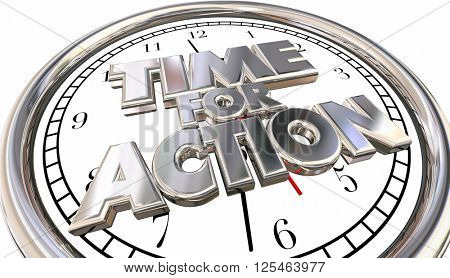 Time for Action Clock Now Move Progress Succeed Words