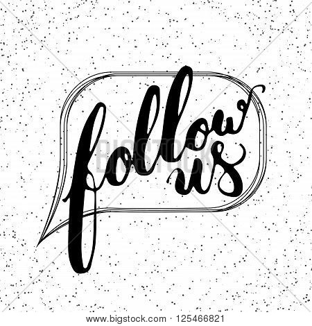 Hand drawn typography lettering phrase Follow us on the white background. Modern motivational calligraphy Follow us for social network typography poster and postcard or t-shirt print.