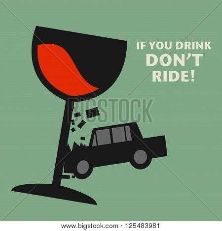 Illustration with text If You Drink, Don't ride, vector illustration