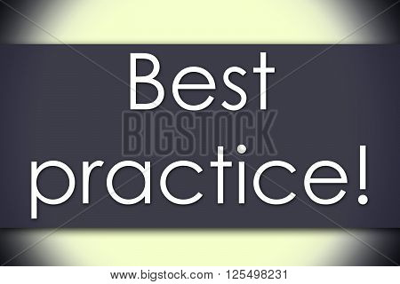 Best Practice! - Business Concept With Text