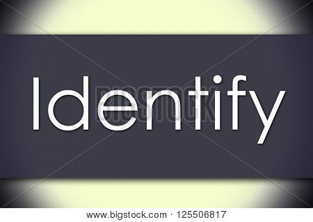 Identify - Business Concept With Text