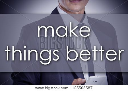Make Things Better - Young Businessman With Text - Business Concept
