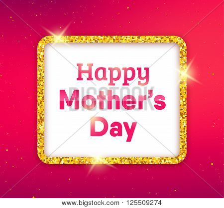 Happy Mothers Day typographic background. Golden quote frame with greetings for Mothers Day. Greeting card for mammy with blurred pink background and gold glitters. Vector illustration