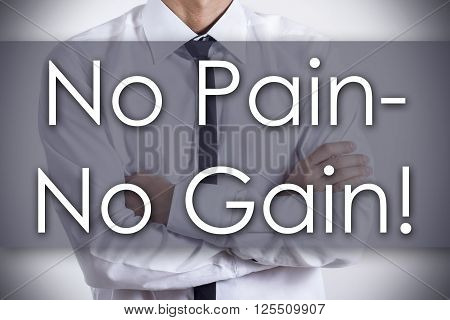 No Pain - No Gain! - Young Businessman With Text - Business Concept