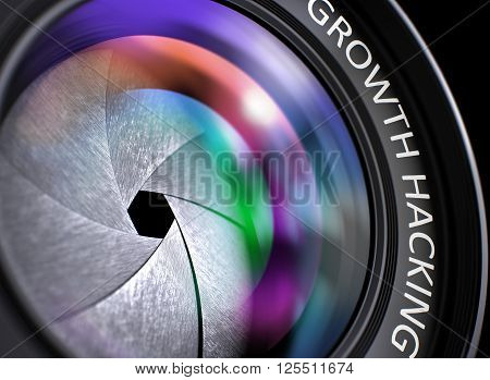 Lens of Camera with Growth Hacking Inscription. Colorful Lens Flares on Front Glass. Growth Hacking Concept. Closeup Front of Lens with Reflection. Black Background. 3D Illustration.