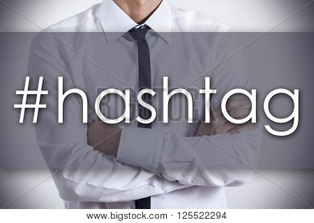 #hashtag - Young Businessman With Text - Business Concept