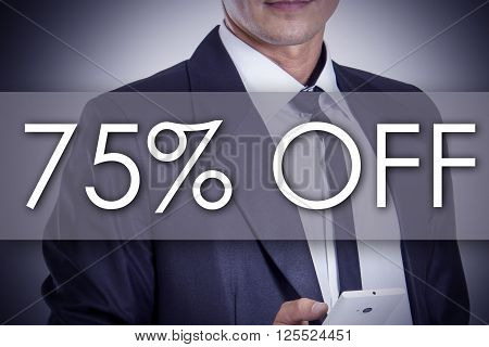 75 Percent Off - Young Businessman With Text - Business Concept