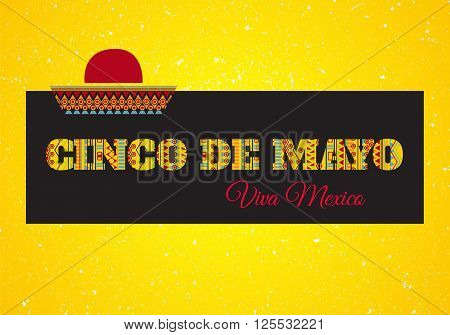 Cinco de mayo. Viva Mexico! Vector greeting card banner or poster with mexican geometric ornamental text and sombrero