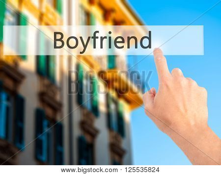 Boyfriend - Hand Pressing A Button On Blurred Background Concept On Visual Screen.