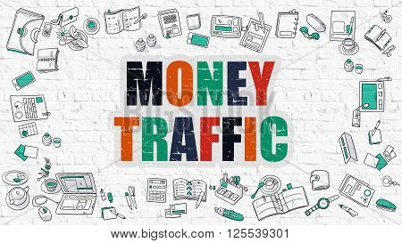 Money Traffic Concept. Modern Line Style Illustration. Multicolor Money Traffic Drawn on White Brick Wall. Doodle Icons. Doodle Design Style of  Money Traffic Concept.