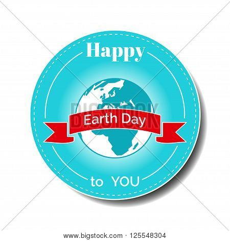 Vector illustration. Design element for Earth Day poster. Concept for greeting card, flyer, sticker or banner for Earth Day. concern for the environment, the planet Earth. Happy Earth Day card.