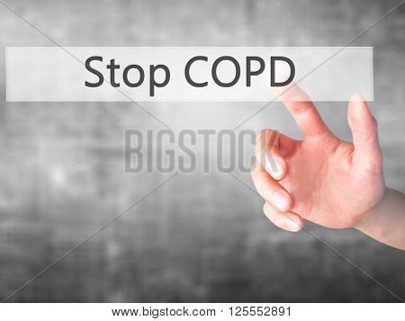 Stop Copd - Hand Pressing A Button On Blurred Background Concept On Visual Screen.