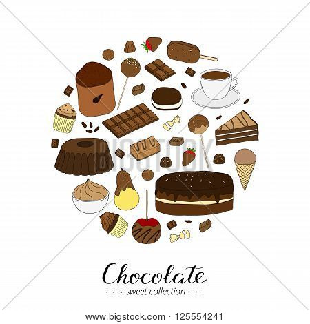 Hand drawn chocolate products in circle shape. Cocoa, chocolate cake, cupcake, bundt, ice cream, cake pop, hot chocolate, candies, chocolate strawberry, pear, apple. Lettering.