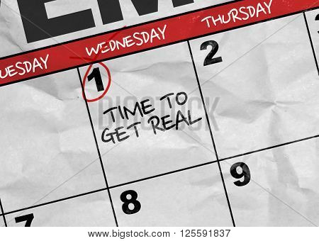 Concept image of a Calendar with the text: Time to Get Real