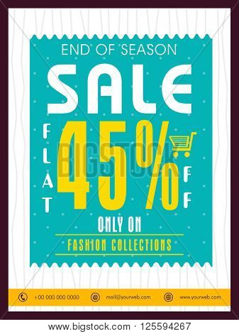 End of Season Sale Poster, Sale Banner, Sale Flyer, Flat 45% Discount on fashion collection.