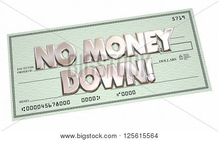 No Money Down Payment Financing Borrow Cash Money 3d Words