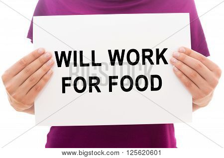 Girl holding white paper sheet with text Will work for food