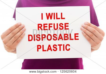 Girl holding white paper sheet with text I will refuse plastic