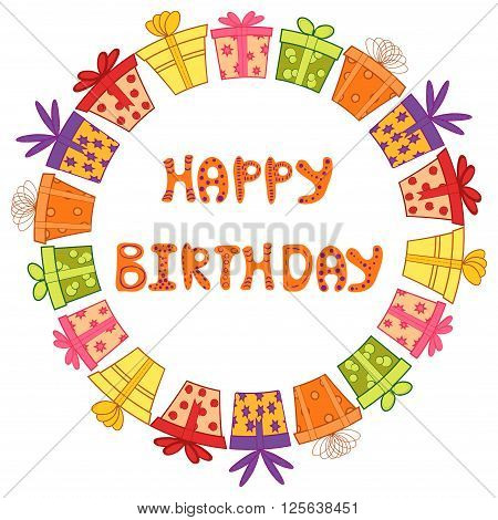 Happy birthday round frame with gift boxes. Colorful vector illustration.