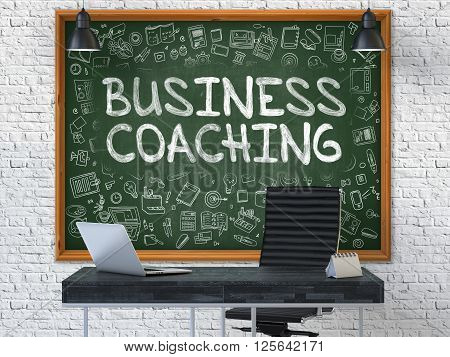 Business Coaching - Handwritten Inscription by Chalk on Green Chalkboard with Doodle Icons Around. Business Concept in the Interior of a Modern Office on the White Brick Wall Background. 3D.