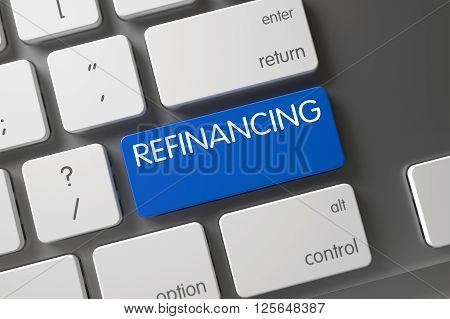 Computer Keyboard with the words Refinancing on Blue Keypad. Refinancing CloseUp of Computer Keyboard on Laptop. Refinancing Button on Slim Aluminum Keyboard. 3D.