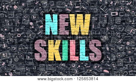 New Skills. Multicolor Inscription on Dark Brick Wall with Doodle Icons Around. New Skills Concept. Modern Style Illustration with Doodle Design Icons. New Skills on Dark Brickwall Background.
