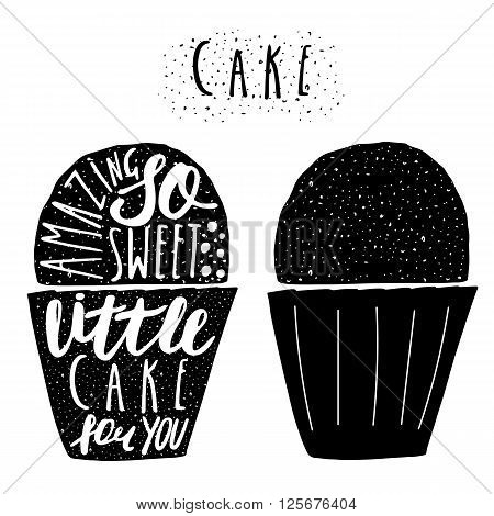 Hand drawn black cake muffin logo with lettering quotes. So sweet amazing little cake for you. Banner logotype for menu bakery. Postcard background with muffin and grunge textures