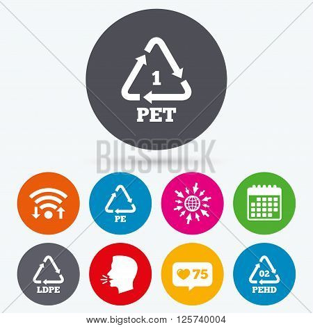 Wifi, like counter and calendar icons. PET, Ld-pe and Hd-pe icons. High-density Polyethylene terephthalate sign. Recycling symbol. Human talk, go to web.