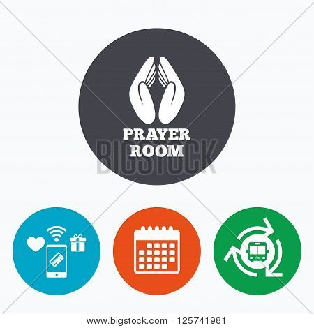 Prayer room sign icon. Religion priest faith symbol. Pray with hands. Mobile payments, calendar and wifi icons. Bus shuttle.