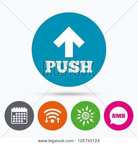 Wifi, Sms and calendar icons. Push action sign icon. Press arrow symbol Go to web globe.