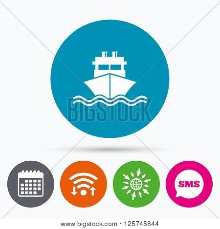 Wifi, Sms and calendar icons. Ship or boat sign icon. Shipping delivery symbol. With chimneys or pipes. Go to web globe.