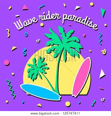 Wave rider paradise - Summer background in style of  80s with palm, sun and surfboard. Vector illustration.