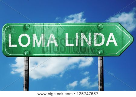 loma linda road sign on a blue sky background