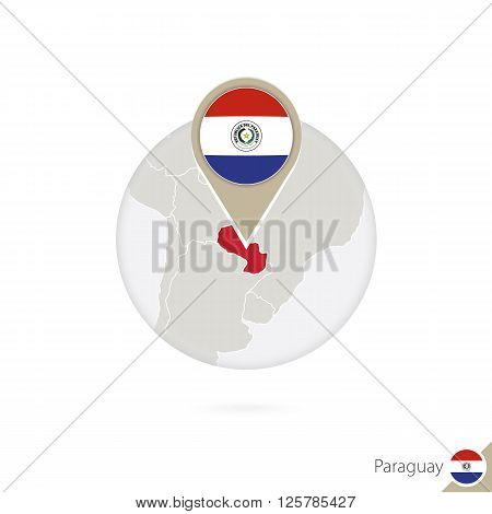 Paraguay Map And Flag In Circle. Map Of Paraguay, Paraguay Flag Pin. Map Of Paraguay In The Style Of