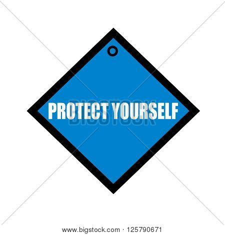 Protect yourself white wording on quadrate blue background