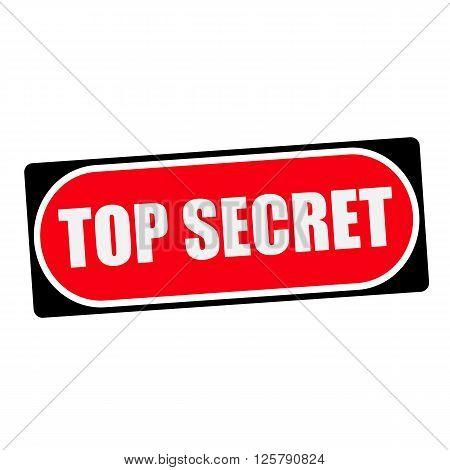 top secret white wording on red background black frame