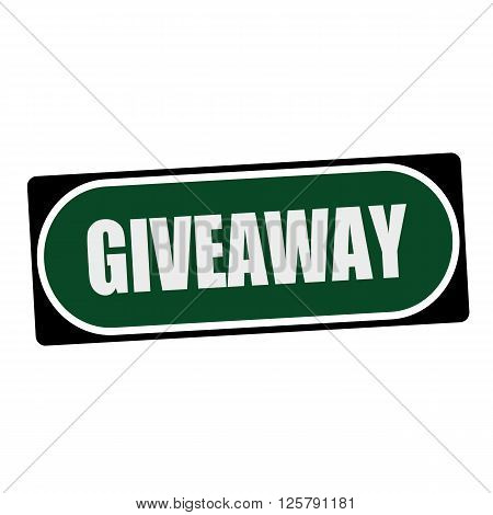 Giveaway white wording on green background black frame