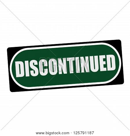 Discontinued white wording on green background black frame